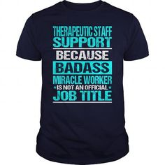 THERAPEUTIC STAFF SUPPORT Because BADASS Miracle Worker Isn't An Official Job Title T Shirts, Hoodies. Get it here ==► https://www.sunfrog.com/LifeStyle/THERAPEUTIC-STAFF-SUPPORT-BADASS-Navy-Blue-Guys.html?41382