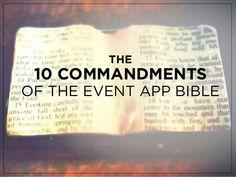 The 10 Commandments of The Event App Bible - A Slideshare Presentation Event App, Business Events, Business Ideas, 10 Commandments, Event Marketing, The 10, Event Management, Event Decor, Event Planning