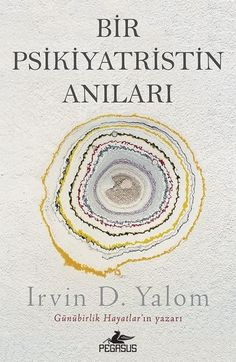 After decades of writing about his patients' lives as they journey with him through therapy, Irvin Yalom finally puts himself on the couch in this touching memoir—his final book. Free Books, Good Books, Books To Read, My Books, Books Online, Reading Online, Best Books Of 2017, Who Book, Psychology Books