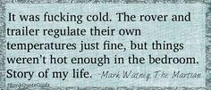 Meanwhile on Mars. Book Of Life, Story Of My Life, Movie Quotes, Book Quotes, Book Stuff, Fun Stuff, Andy Weir, Basic Instinct, Matt Damon