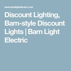 Discount Lighting, Barn-style Discount Lights | Barn Light Electric