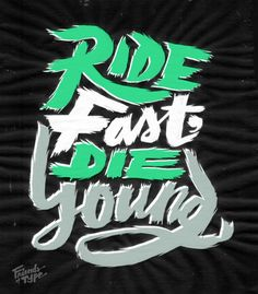 Erik Marinovich – Friends of Type – Ride Fast, Die Young