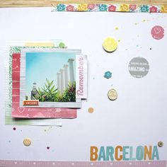 Barcelona. by ScatteredConfetti  // #scrapbooking #scatteredconfetti #americancrafts #amytangerine