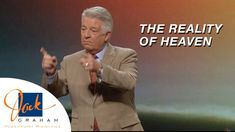 The Reality of Heaven   Powerpoint with Dr. Jack Graham