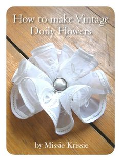 Free tutorial on how to make a doily flower
