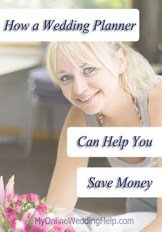 How a Wedding Planner Can Help You Save Money