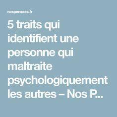 5 traits qui identifient une personne qui maltraite psychologiquement les autres – Nos Pensées Positive Attitude, Divorce, Affirmations, Positivity, Messages, Writing, Zen, Couple, Michel