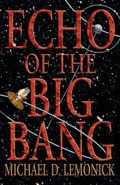 Echo of the big bang / Michael D. Lemonick