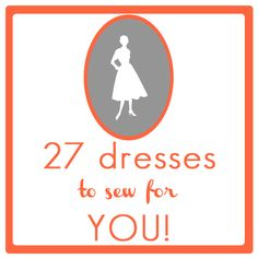 "27 dresses- gorgeous women's dresses to add to your ""to make"" list 