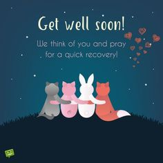 Get well soon! We think of you and pray for a quick recovery. On cute image with cats gazing the stars Get Well Soon Images, Get Well Soon Funny, Get Well Soon Messages, Get Well Soon Quotes, Get Well Wishes, Get Well Cards, Speedy Recovery Quotes, Feel Better Quotes, Prayers For Hope
