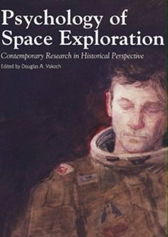NASA Psychology of Space Exploration, Contemporary Research in Historical Perspective by NASA. $9.64. Publisher: I Ina (August 10, 2011). 234 pages