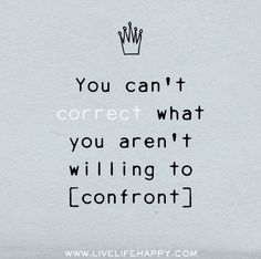 You can't correct what you aren't willing to confront. by deeplifequotes, via Flickr Felt Roses, Rose Bouquet, Diy Tutorial, Wise Words, Word Of Wisdom, Famous Quotes