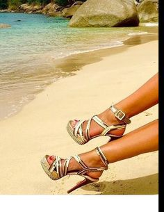 why are you ruining those beautiful shoes at the beach?