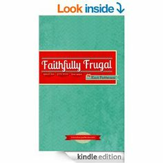 Faithfully Frugal: Spend Less, Give More, Live More eBook