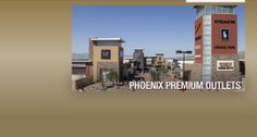 Phoenix Premium Outlets - 20 minute drive from Maricopa AZ