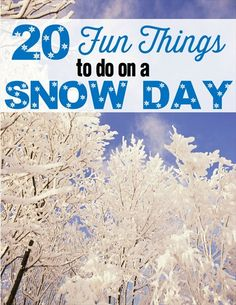 20 fun things to do with your kids on a snow day - all are inexpensive or free!