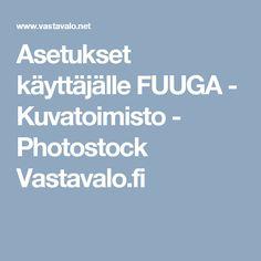Asetukset käyttäjälle FUUGA - Kuvatoimisto - Photostock Vastavalo.fi