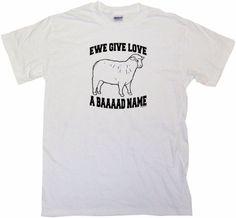 Ewe Give Love A BAAAAD Name Sheep Logo Mens Tee Shirt Small-White