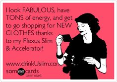 I look FABULOUS, have TONS of energy, and get to go shopping for NEW CLOTHES thanks to my #Plexus Slim & Accelerator! www.plexusslim.com/kimroberts