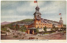Arlington Hotel and Bath House, Hot Springs, Arkansas  Arkansas State Archvies G4004.1
