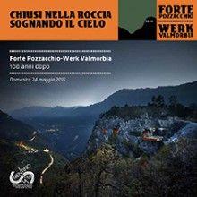 Domenica 24 maggio 2015 Forte Pozzacchio - Valmorbia Werk  A 100 anni di distanza dal momemto in cui l'Italia dichiarò guerra all 'Austria-Ungheria ed entrò nel primo conflitto mondiale, a Forte Pozzacchio si organizza una giornata per ricordare quell'evento cruciale.