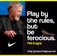 Career Lesson: Play by the rules, but be ferocious #Leadership #Quote #Nike #Business #Tech #BeFerocious