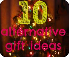 mamascout: 10 alternative gift ideas