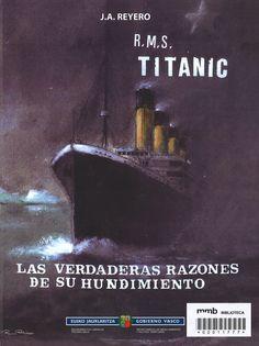 RMS Titanic : las verdaderas razones de su hundimiento