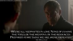 Sir Malcolm: We're all neophytes in love. None of us have the tools, or the weapons, or the resources. Prepared as we think we are, we're defeated. | Penny Dreadful Quotes