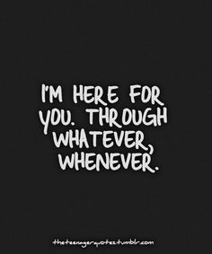 Crush Quotes About Him Teenagers, Teenage Crush Quotes, Crush Quotes For Him, Teenager Quotes, Teen Quotes, Words Quotes, Love And Support Quotes, Support Quotes For Friends, Supportive Friends Quotes
