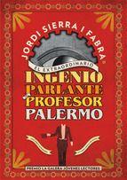 Desembre 2015: El Extraordinario ingenio parlante del profesor Palermo / Jordi Sierra i Fabra
