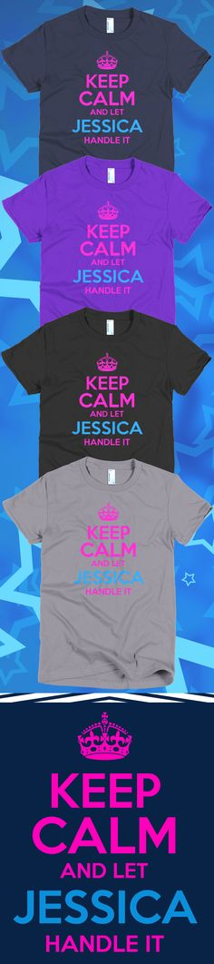 Know anyone named Jessica?! Check out this awesome Keep Calm and Let Jessica Handle It t-shirt you will not find anywhere else. Not sold in stores! Grab yours or gift it to a friend, you will both love it