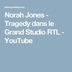 Norah Jones - Tragedy dans le Grand Studio RTL - YouTube