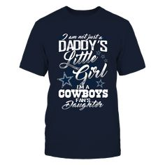 I'm not just Daddy Little Girl - Dallas Cowboys T-Shirt, Dallas Cowboys Official Apparel - this licensed gear is the perfect clothing for fans. Makes a fun gift!  The Dallas Cowboys Collection, OFFICIAL MERCHANDISE  Available Products:          District Men's Premium T-Shirt - $27.95 District Women's Premium T-Shirt - $29.95 Next Level Women's Premium Racerback Tank - $29.95       . Buy now => http://brisktopia.com/7733