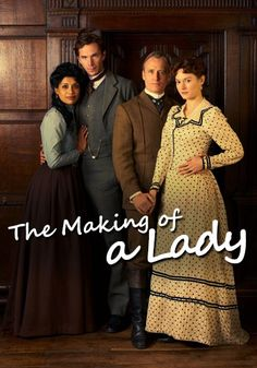 Bobonne does: The Making of a Lady - series (2012) - based on the novels by Frances Hodgson Burnett