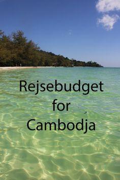 Rejsebudget - Cambodja  Se hvad det kostede mig at rejse 10 dage i landet