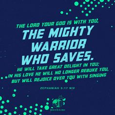 VERSE OF THE DAY The Lord your God is with you, the Mighty Warrior who saves. He will take great delight in you; in his love he will no longer rebuke you, but will rejoice over you with singing. Zephaniah 3:17 NIV #votd #verseoftheday #JIL #Jesus #JesusIsLord #JILWorldwide