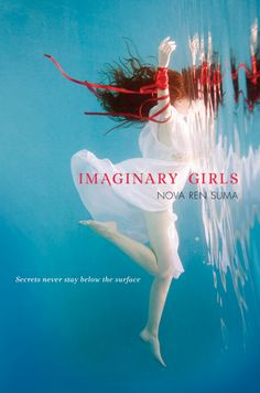 Gorgeous book cover! Imaginary Girls by Nova Ren Suma