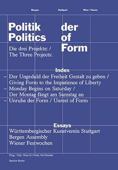 Politik der Form. Die Wiederentdeckung der Kunst als politische Imagination. Politics of Form. The Rediscovery of Art as Political Imagination.