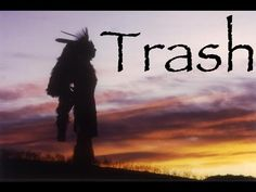 Trash in the Woods - A Native American Story - This is a story of fire, as told by a Native American Chief to his grandchildren. It includes a lesson for all of us.