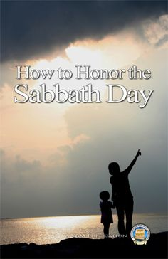 How to Honor the Sabbath Day - How does a believer properly keep the Sabbath holy to Yahweh and what are some things to look out for?