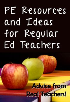 Advice from Real Teachers: PE Resources and Ideas for Regular Ed Teachers