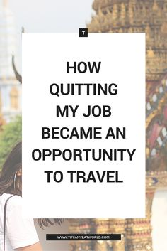 """Needing some inspiration? Check this out this different perspective on the """"I quit my job to travel"""" narrative. I didn't quit my job to travel the world. I quit because I was unhappy."""
