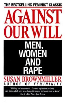 I finished this about 2 weeks ago.  It was a shocking and powerful book.  Brownmiller really makes the reader face some stark realities.  As a man, I realize now that part of my privilege is being able to do certain things without fear of assault.  If I want to go to a bar, get drunk and walk home down a few city blocks at night, I probably will go without any major concern of being sexually assaulted.  This is not the case for everyone and seems to be an every day reality for some women.