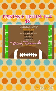 Personalized Football Themed invite Digital copy only Visit www.facebook.com/drinasdreamworks