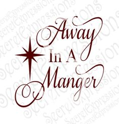 Away In A Manger Svg, Christmas Svg, Religious Svg, Svg File, Digital Cutting File, JPEG, DXF, SVG Cricut, Svg Silhouette, Print File by SecretExpressionsSVG on Etsy