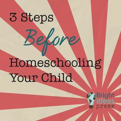 3 Steps Before Homeschooling Your Child