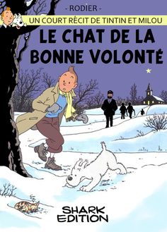 Tintín - Le chat de la bonne volonté // The Cat of Goodwill? (according to Google translate) in any case, it's adorable!