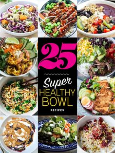 25 Super Healthy Bowl Recipes - For whatever reason food just seems more interesting when served from a bowl. Here are 25 favorite recipes that will totally bowl you over.