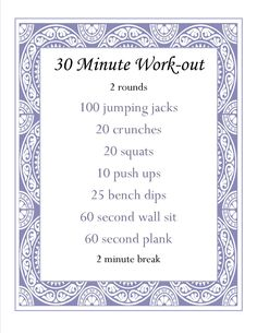 30 Minute workout.